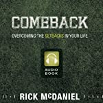 Comeback: Overcoming the Setbacks in Your Life | Rick McDaniel