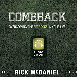 Comeback: Overcoming the Setbacks in Your Life | [Rick McDaniel]