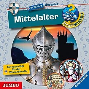 Mittelalter (Wieso? Weshalb? Warum? ProfiWissen) Hörspiel