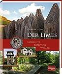 Der Limes: Geschichte - Bedeutung - W...
