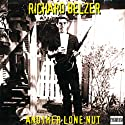Another Lone Nut  by Richard Belzer