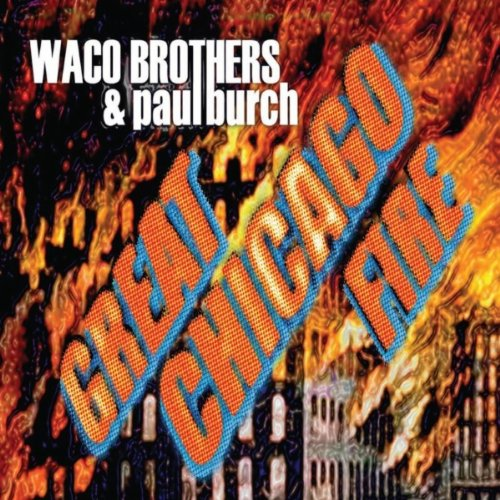 Waco Brothers & Paul Burch...Great Chicago Fire(2012)[FLAC]