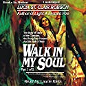 Walk In My Soul (       UNABRIDGED) by Lucia St. Clair Robson Narrated by Laurie Klein