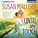 Until We Touch: Fool's Gold, Book 15 (       UNABRIDGED) by Susan Mallery Narrated by Tanya Eby