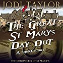 The Great St. Mary's Day Out: A Chronicles of St. Mary's Short Story Audiobook by Jodi Taylor Narrated by Zara Ramm