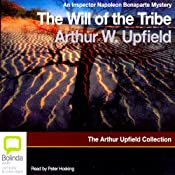 The Will of the Tribe: An Inspector Napoleon Bonaparte Mystery | [Arthur Upfield]