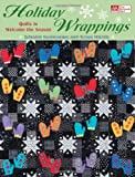 Loraine Manwaring Holiday Wrappings: Quilts to Welcome the Season
