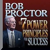 The 7 Power Principles for Success | [Bob Proctor]