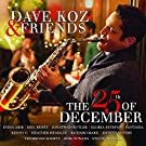 Dave Koz & Friends: The 25th Of December [Red Vinyl]
