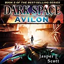 Avilon: Dark Space, Book 5 Audiobook by Jasper T. Scott Narrated by William Dufris