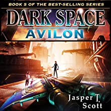 Avilon: Dark Space, Book 5 (       UNABRIDGED) by Jasper T. Scott Narrated by William Dufris