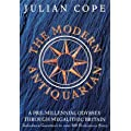 The Modern Antiquarian: A Pre-millennial Odyssey Through Megalithic Britain : Including a Gazetteer to Over 300 Prehistoric Sites by Cope. Julian ( 2011 ) Hardcover