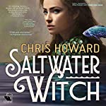 Saltwater Witch: The Seaborn Trilogy, Book 1 | Chris Howard