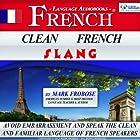 Clean French Slang: Complete Written Listening Guide/2 One-Hour Audio Lessons Hörbuch von Mark Frobose Gesprochen von: Mark Frobose