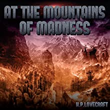 At the Mountains of Madness Audiobook by H. P. Lovecraft Narrated by Ron Welch