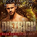 Dietrich: Bear Dating Agency, Book 1 Audiobook by Becca Fanning Narrated by Meghan Kelly