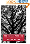 The Central Park Five: A Chronicle of...
