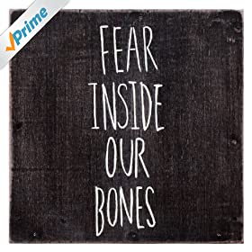Fear Inside Our Bones