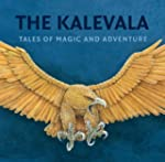 The Kalevala: Tales of Magic and Adve...