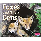 Foxes and Their Dens (Animal Homes)