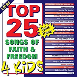 Top 25 Songs of Faith & Freedom 4 Kids