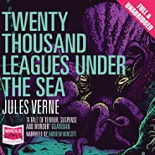 Twenty Thousand Leagues Under the Sea Audiobook by Jules Verne Narrated by Andrew Wincott