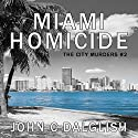 Miami Homicide: The City Murders, Book 2 Audiobook by John C. Dalglish Narrated by Rich McVicar