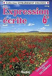 ENTR.X6 EXPR.ECRITE 6E (Ancienne Edition)