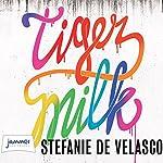 Tiger Milk | Stefanie De Velasco