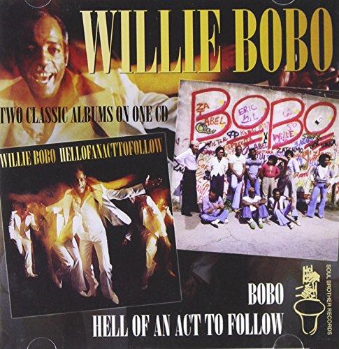 Willie Bobo - Hell Of An Act To Follow - Zortam Music