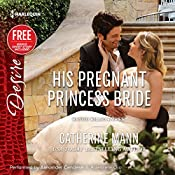 His Pregnant Princess Bride: w/Bonus Short Story: Never Too Late | Catherine Mann, Brenda Jackson