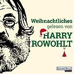 Weihnachtliches gelesen von Harry Rowohlt   David Lodge,Kingsley Amis,Dan Kavanagh,David Sedaris