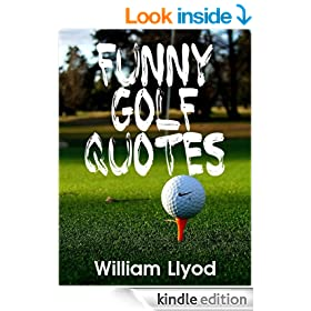 Funny Golf Quotes: Funniest Golf Sayings Ever  ( Golf Humor Book)