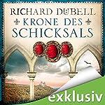 Krone des Schicksals | Richard Dübell