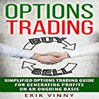 Options Trading: Simplified Options Trading Guide for Generating Profits on an Ongoing Basis Hörbuch von Erik Vinny Gesprochen von: Adam Danoff