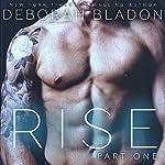 RISE - Part One: The RISE Series, Book 1   Deborah Bladon
