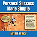 Personal Success Made Simple Hörbuch von Brian Tracy Gesprochen von: Brian Tracy