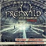 Frei.Wild: Live In Frankfurt - Unfass...