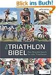 Die Triathlonbibel: Das Standardwerk...