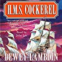 H.M.S. Cockerel Audiobook by Dewey Lambdin Narrated by John Lee