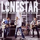 echange, troc Lonestar - Party Heard Around the World