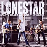 Party Heard Around the World ~ Lonestar