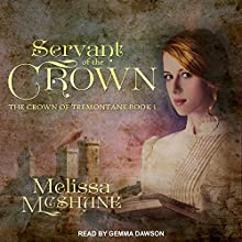 Servant of the Crown: Crown of Tremontane Series, Book 1 Audiobook by Melissa McShane Narrated by Gemma Dawson
