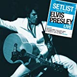 Setlist: The Very Best Of Elvis Presley Live
