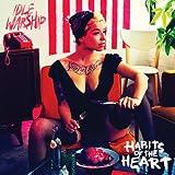 Habits Of Heart [Explicit]