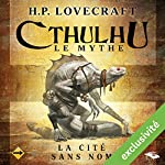La Cité sans nom (Cthulhu - Le mythe) | Howard Phillips Lovecraft