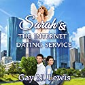 Sarah and the Internet Dating Service Audiobook by Gay N. Lewis Narrated by Christy Williamson