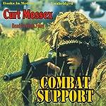 Combat Support | Curt Messex