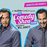 Ep. 5: Tourettes Without Regrets [The Super Explicit Raunchy Edition] | Will Arnett,Jamie DeWolf,Irene Tu,Tess Barry,Mighty Mike McGee,Kay Nilsson,Jordan Ranft,Jane Harrison, Dirtbag Dan, MC Damnit, Frak, Syzygy