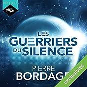 Les Guerriers du silence (Trilogie Les Guerriers du silence 1)   Pierre Bordage
